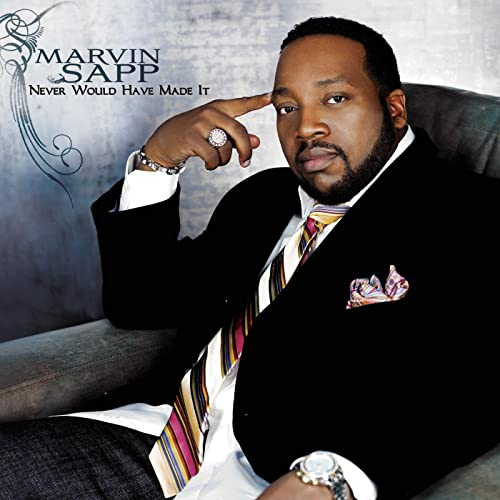 Marvin Sapp – Never Would Have Made It