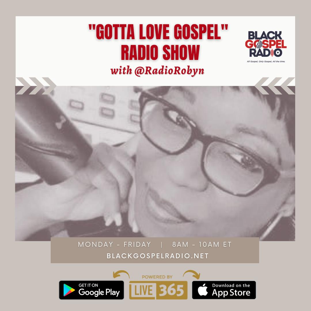 The Gotta Love Gospel Radio Show w/